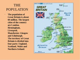 THE POPULATION The population of Great Britain is about 60 million. The large