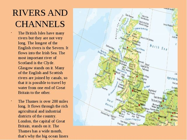 RIVERS AND CHANNELS The British Isles have many rivers but they are not very...