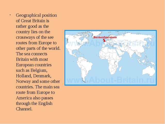 Geographical position of Great Britain is rather good as the country lies on...