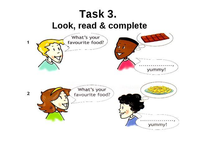 Task 3. Look, read & complete