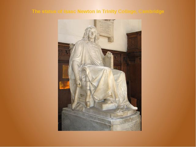 The statue of Isaac Newton in Trinity College, Cambridge