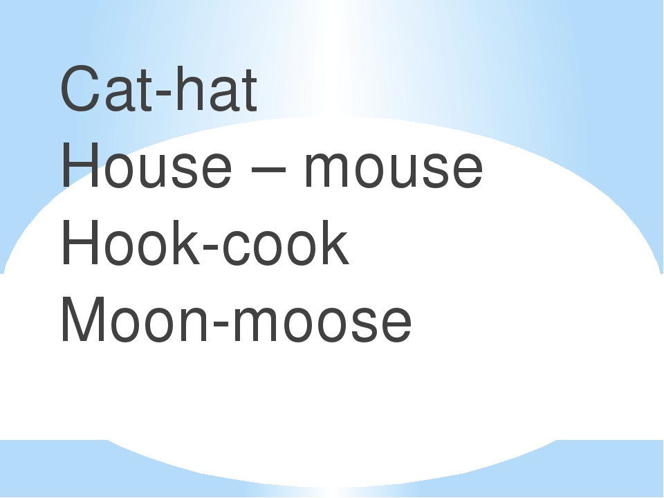 Cat-hat House – mouse Hook-cook Moon-moose