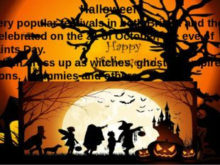 Halloween is a very popular festivals in both Britain and the USA. It is cel