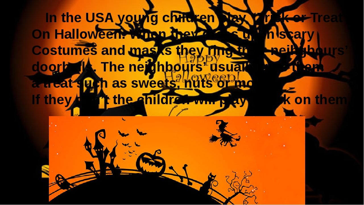 "In the USA young children play ""Trick or Treat"" On Halloween. When they dre..."