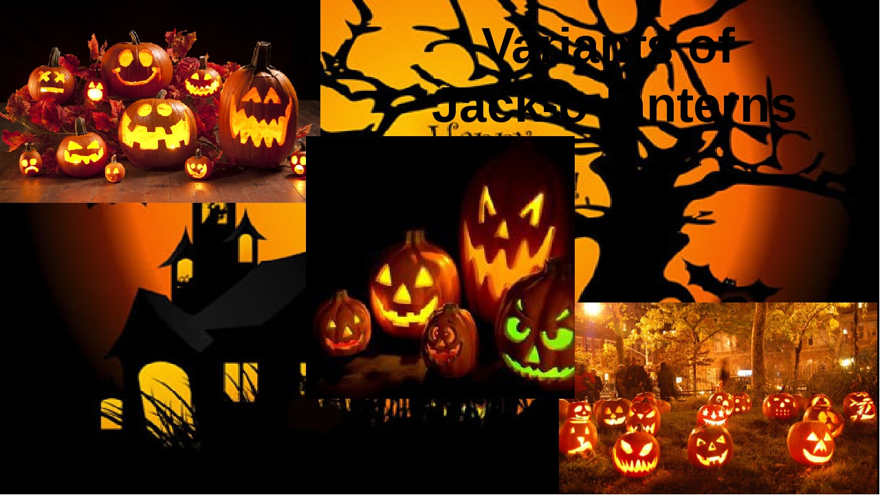 Variants of Jack-o-lanterns