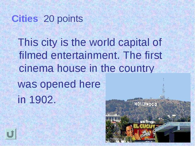 Cities 20 points This city is the world capital of filmed entertainment. The...