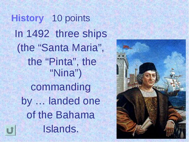 "History 10 points In 1492 three ships (the ""Santa Maria"", the ""Pinta"", the ""N..."