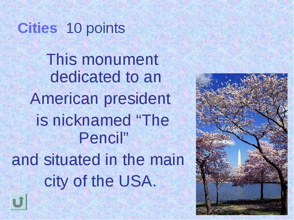 Cities 10 points This monument dedicated to an American president is nickname...