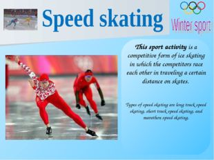 This sport activity is a competitive form of ice skating in which the competi