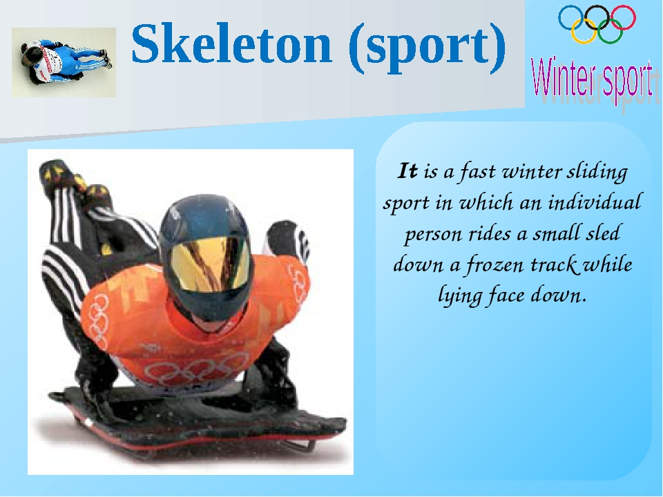 It is a fast winter sliding sport in which an individual person rides a small...