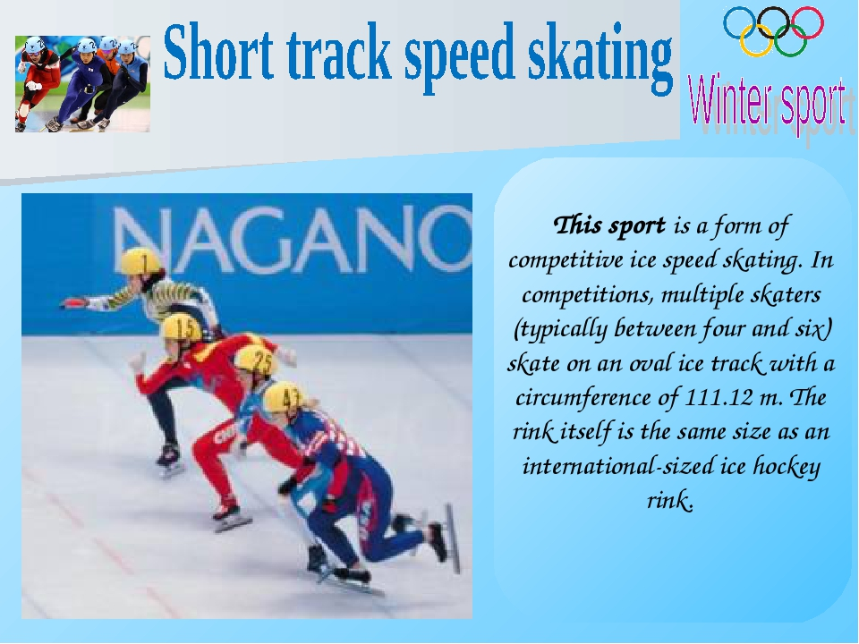 This sport is a form of competitive ice speed skating. In competitions, multi...