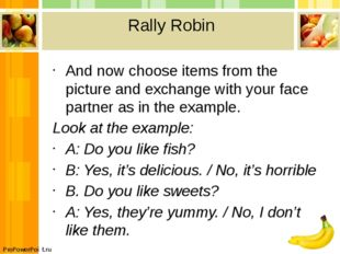 Rally Robin And now choose items from the picture and exchange with your face