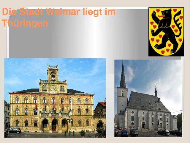 Die Stadt Weimar liegt im Thüringen