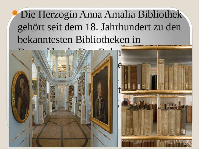 Die Herzogin Anna Amalia Bibliothek gehört seit dem 18. Jahrhundert zu den be...