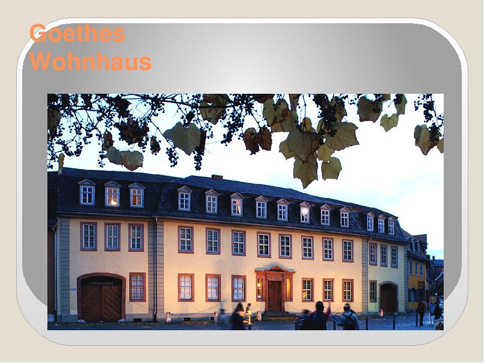 Goethes Wohnhaus