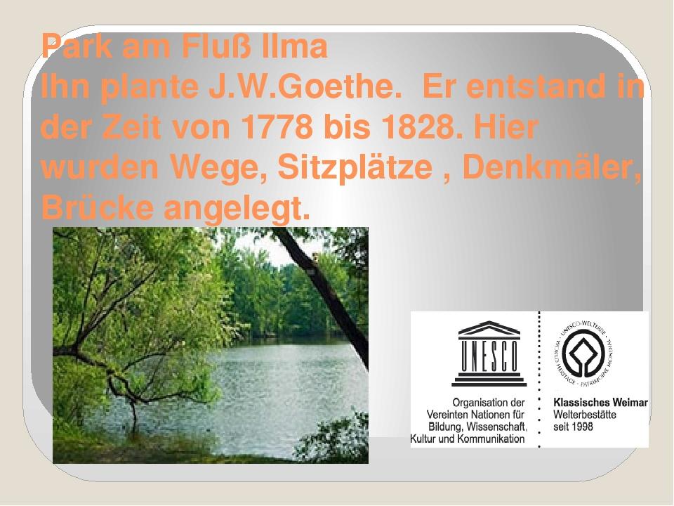 Park am Fluß Ilma Ihn plante J.W.Goethe. Er entstand in der Zeit von 1778 bi...