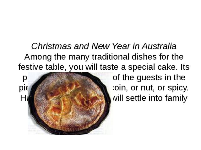 Christmas and New Year in Australia Among the many traditional dishes for th...