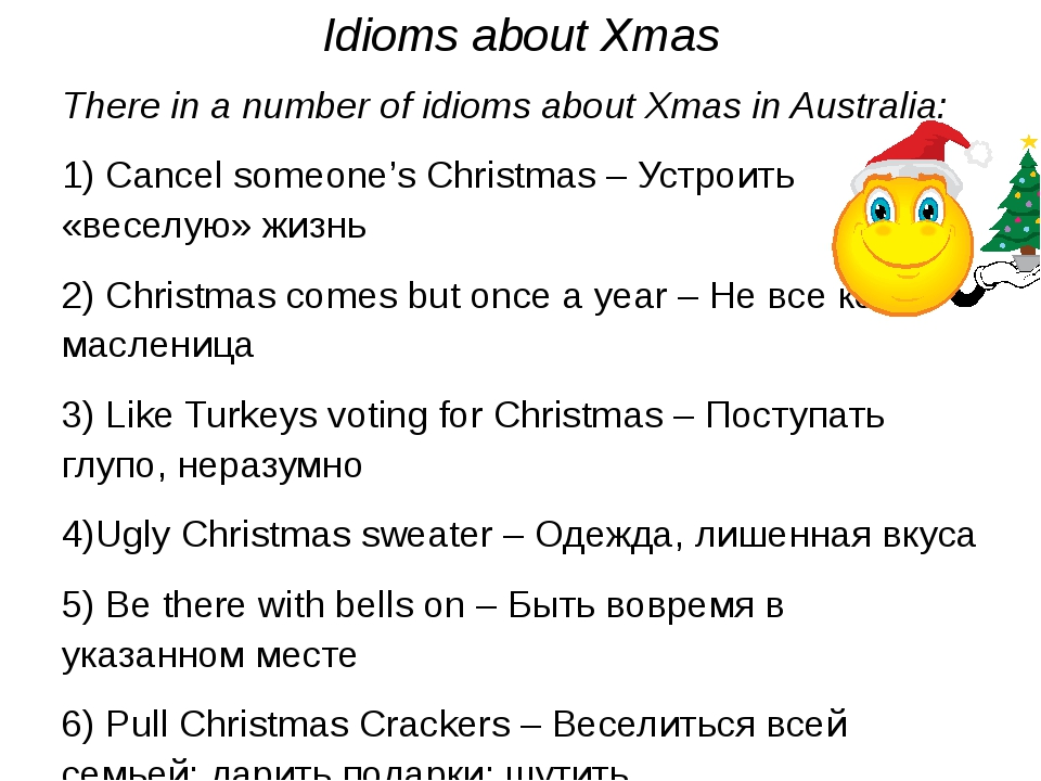 Idioms about Xmas There in a number of idioms about Xmas in Australia: 1) Can...