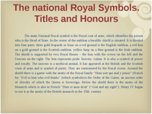 The national Royal Symbols. Titles and Honours 	 	The main National Royal sym