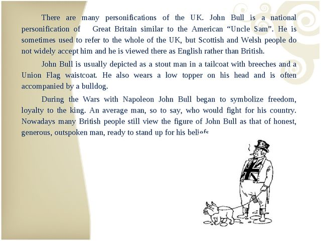 There are many personifications of the UK. John Bull is a national personifi...