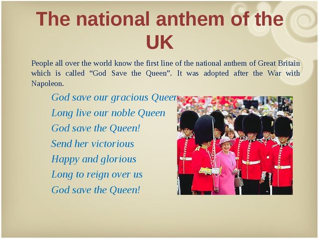 The national anthem of the UK People all over the world know the first line o...