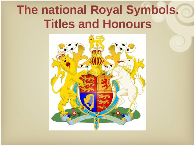 The national Royal Symbols. Titles and Honours