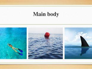Main body