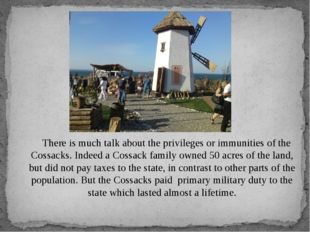 There is much talk about the privileges or immunities of the Cossacks. Indee
