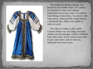 The traditional female costume was formed by the middle of the XIX century. I