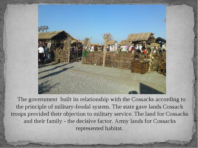 The government built its relationship with the Cossacks according to the prin...