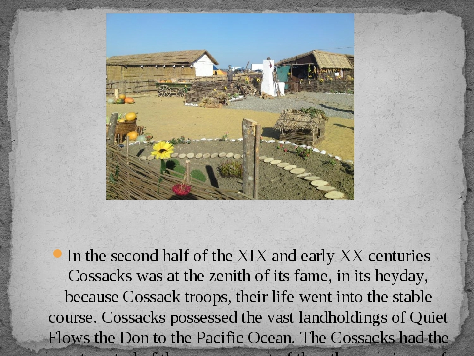 In the second half of the XIX and early XX centuries Cossacks was at the zen...