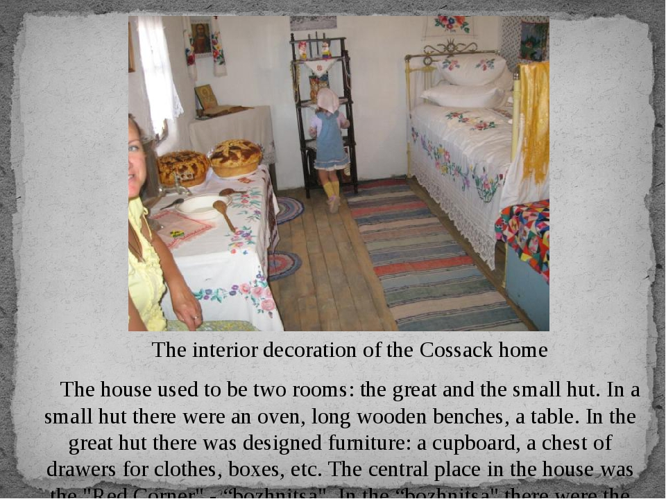 The interior decoration of the Cossack home The house used to be two rooms: t...