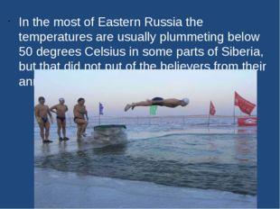 In the most of Eastern Russia the temperatures are usually plummeting below 5