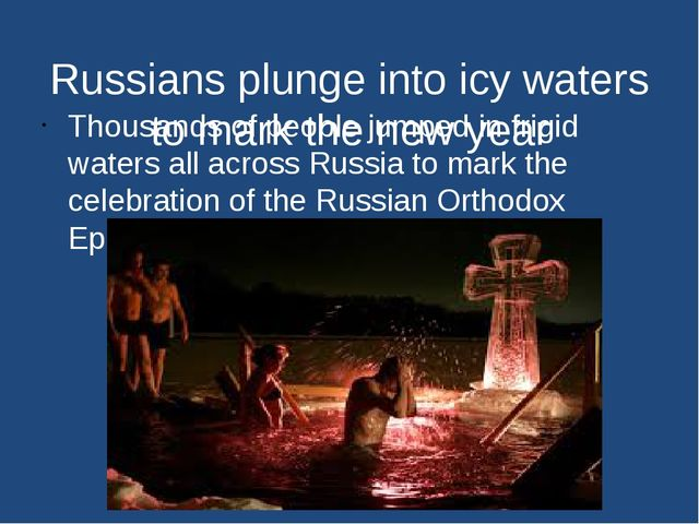 Russians plunge into icy waters to mark the new year Thousands of people jump...