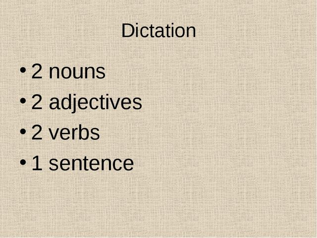 Dictation 2 nouns 2 adjectives 2 verbs 1 sentence