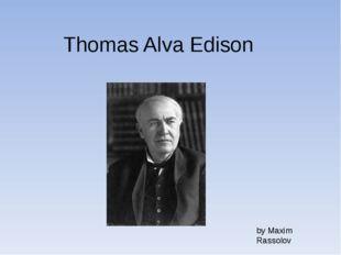 Thomas Alva Edison by Maxim Rassolov
