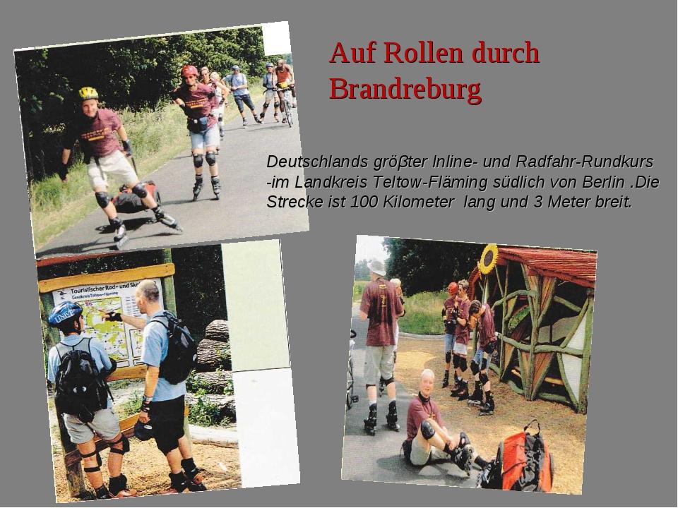 Auf Rollen durch Brandreburg Deutschlands gröβter Inline- und Radfahr-Rundkur...