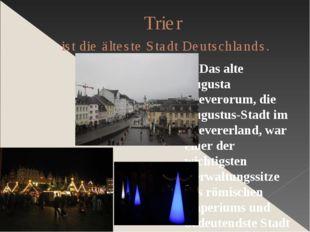 Trier ist die älteste Stadt Deutschlands. Das alte Augusta Treverorum, die Au