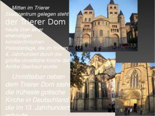 Mitten im Trierer Stadtzentrum gelegen steht der Trierer Dom heute über eine