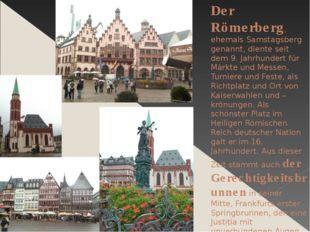 Der Römerberg, ehemals Samstagsberg genannt, diente seit dem 9. Jahrhundert f