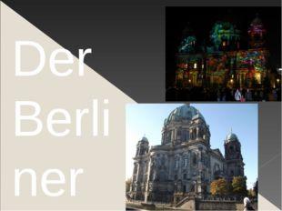 Der Berliner Dom Mit seiner markanten Kuppel ist der mächtige Berliner Dom i