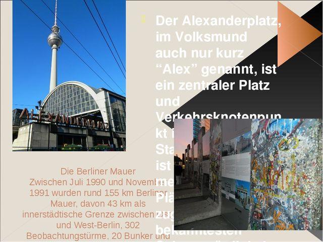 Die Berliner Mauer Zwischen Juli 1990 und November 1991 wurden rund 155 km Be...