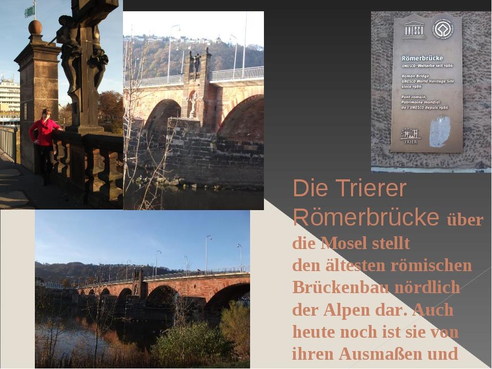 Die Trierer Römerbrücke über die Mosel stellt denältesten römischen Brückenb...