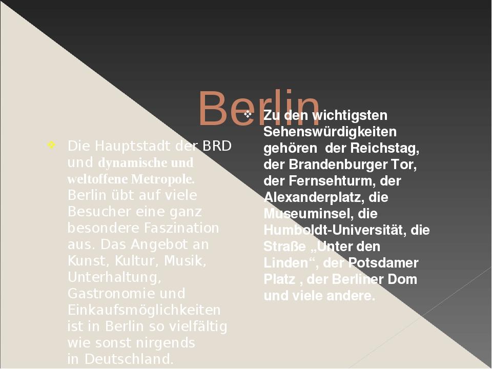 Berlin Die Hauptstadt der BRD und dynamische und weltoffene Metropole. Berli...