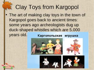 Clay Toys from Kargopol The art of making clay toys in the town of Kargopol g