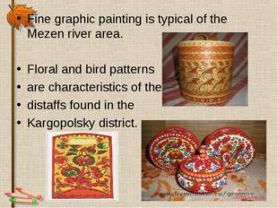 Fine graphic painting is typical of the Mezen river area. Floral and bird pat