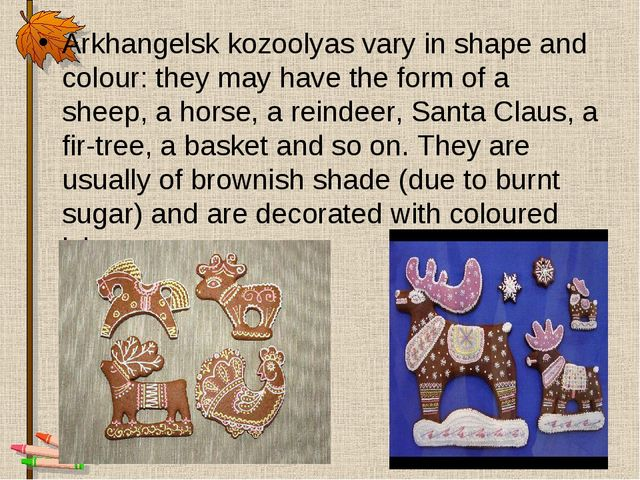 Arkhangelsk kozoolyas vary in shape and colour: they may have the form of a s...