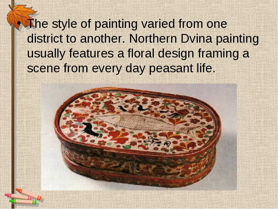 The style of painting varied from one district to another. Northern Dvina pai...