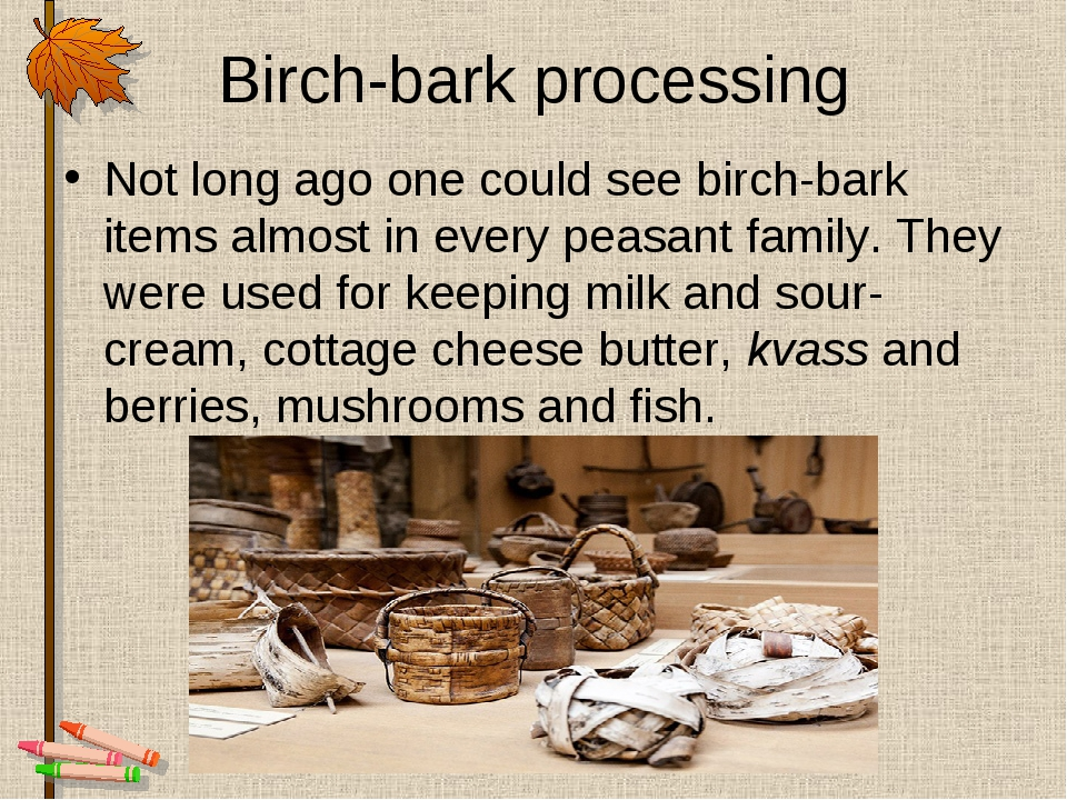 Birch-bark processing Not long ago one could see birch-bark items almost in e...