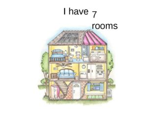 I have 7 rooms